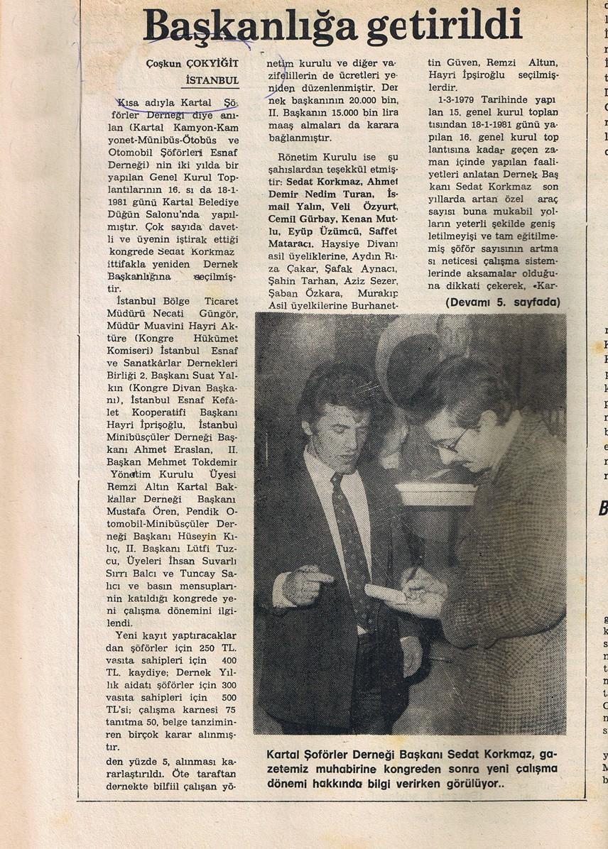 Yeni Esnaf ve Sanatkarlar Gazetesi, aylık bir yayındı. Yaklaşık bir yıl boyunca çıkarıldı. Gazete genel bir dağıtım ağına çıkmadığı için ulusal basının bu çalışmadan haberi olmadı.