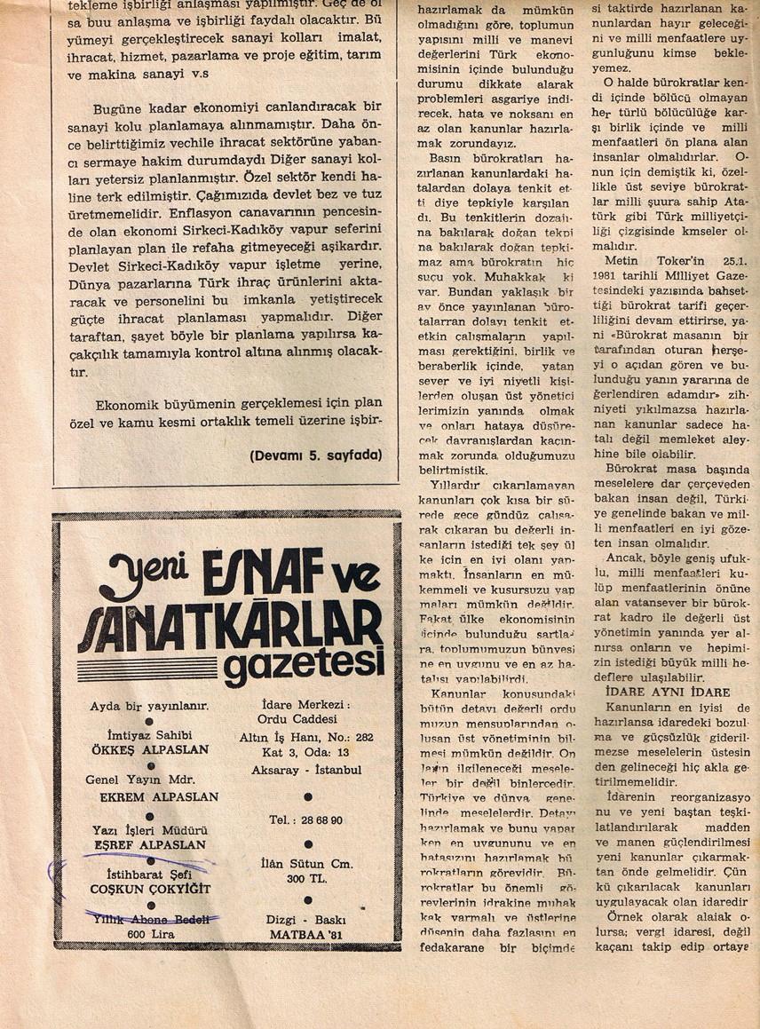 Profesyonel gazetecilik hayatına esnaf muhabirliği yaparak başlayan Coşkun Çokyiğit, öğrencilik yıllarında bu gazetede görev yaptı. Çokyiğit'in bu anlamda hatta hatırladığı ilginç bir anısı da var: